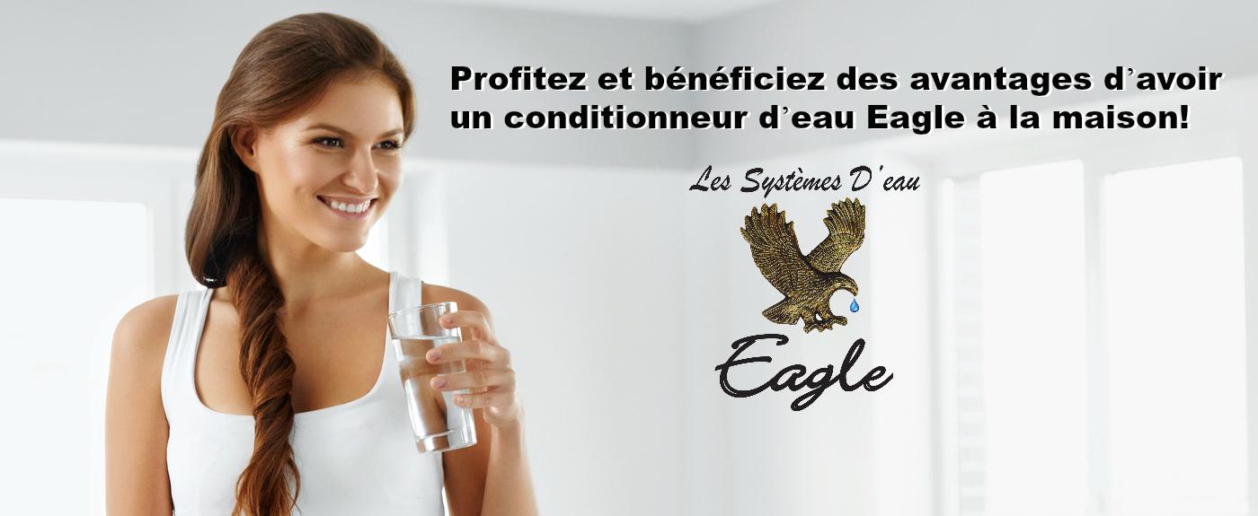 Profitez et bénéficiez des avantages d'avoir un conditionneur d'eau Eagle à la maison